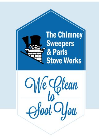 The Chimney Sweepers & Paris Stove Works - We Clean to Soot You